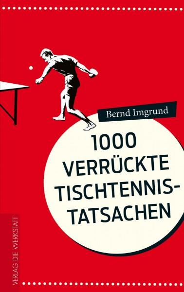 1000 verrückte Tischtennistatsachen_1